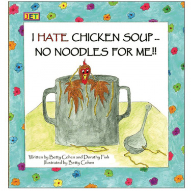 I Hate Chicken Soup ... No Noodles for Me!!