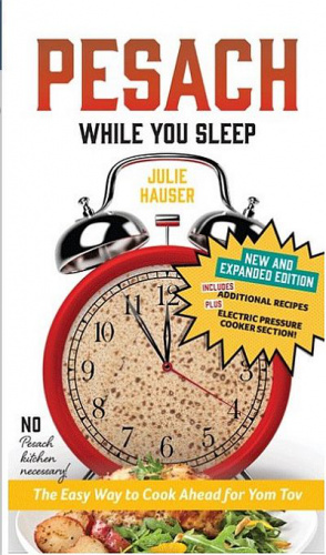 Pesach While You Sleep Cookbook - Expanded Edition