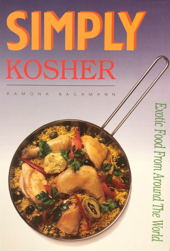 Simply Kosher Cookbook, Exotic Food From Around The World